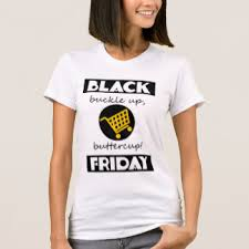 buckle black friday buckle t shirts u0026 shirt designs zazzle