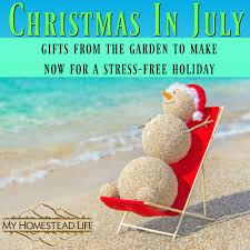 christmas in july gifts from the garden to make now for a stress