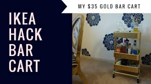my 35 ikea hack bar cart youtube