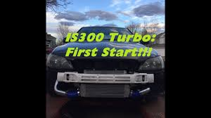 lexus is300 turbo youtube is300 turbo install pt 4 first start youtube