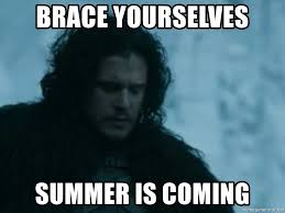 Winter Is Coming Meme Maker - brace yourselves summer is coming jon snow channelling ned s