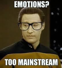Next Meme - star trek the next generation meme emotions too mainstream on bingememe