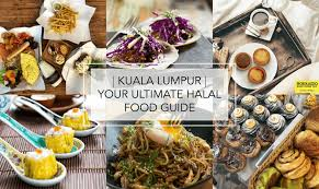 cuisine in kl your guide to halal food in kuala lumpur halal dining