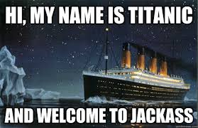 Cruise Ship Memes - image 374971 and welcome to jackass know your meme