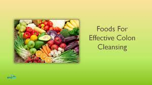 foods for effective colon cleansing benefits of colon cleansing
