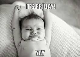 Happy Friday Meme Funny - best meme images best funny friday memes