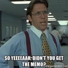 Meme Generator Office Space - so yeeeeaah didn t you get the memo office space boss meme