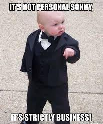 Personal Meme - it s not personal sonny it s strictly business godfather baby