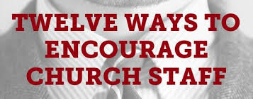 ten ways to be better church staff person from the pastor s