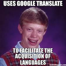 Translate Meme - uses google translate to facilitate the acquisition of languages