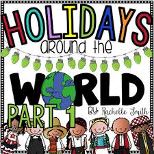 holidays around the world unit part 1 by rachelle smith tpt