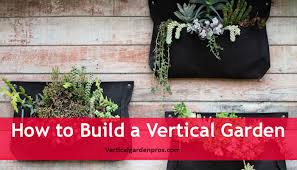 How To Build A Vertical Garden - how to build a vertical garden vertical garden kit