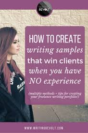 how to write a resume when you have no experience top 25 best writing portfolio ideas on pinterest writing how to create a client winning freelance writing portfolio even if you have no experience