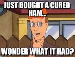 Ham Meme - ham just bought a cured ham on memegen