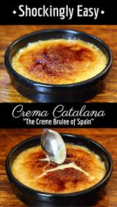 Creme Brulee For A Crowd Recipe My Homemade Spanish Crema Catalana Recipe Better Than Creme Brûlée