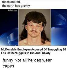 Funny Anal Meme - roses are red the earth has gravity echrisstop mcdonald s employee