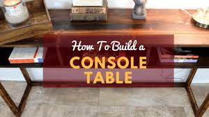build a console table how to build your own rustic diy console table for 30