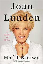 how to style hair like joan lunden had i known a memoir of survival by joan lunden