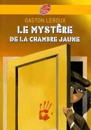 le mystère de la chambre jaune résumé le mystère de la chambre jaune gaston leroux