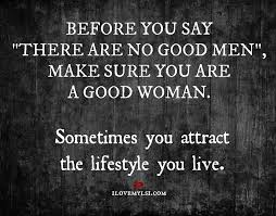 A Good Woman Meme - there are good men i love my lsi