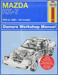 mazda rx 7 rotary 1979 thru 1985 all models automative repair