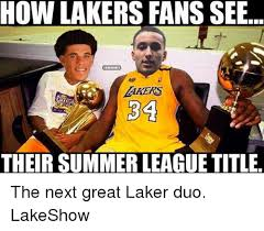 Lakers Meme - how lakers fans see akers 34 their summer league title the next