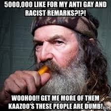 Anti Gay Meme - 5000 000 like for my anti gay and racist remarks woohoo get me