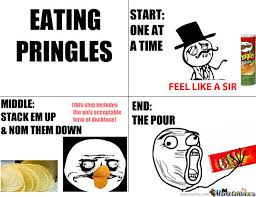 Pringles Meme - when eating pringles by trey fossier meme center