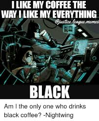 Coffee Meme Images - 25 best memes about black coffee black coffee memes