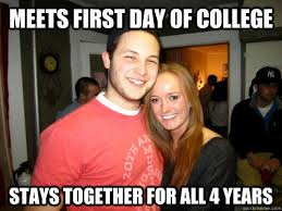 First Day Of College Meme - meets first day of college stays together for all 4 years