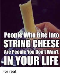 Cheese Meme - 25 best memes about string cheese string cheese memes