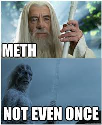 The Best Funny Memes - the best of the meth not even once meme
