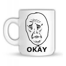 Okey Meme - mug meme okay pickapop