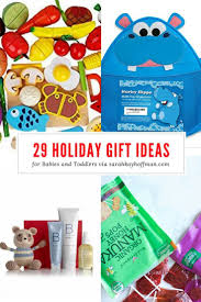 Holiday Gift Ideas 29 Holiday Gift Ideas For Babies And Toddlers Sarah Kay Hoffman