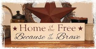 Mail Order Catalog Home Decor Home Of The Free Because Of The Brave Wood Sign Decor Summer