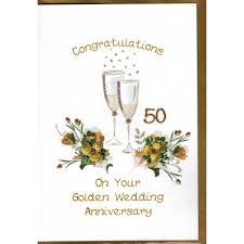 50th wedding anniversary greetings golden wedding anniversary card chagne flutes wwwe05