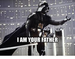 I Am Your Father Meme - i am your father father meme on me me