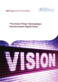 the vision thing u201d developing a transformative digital vision