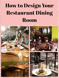 how to design a restaurant for comfort and efficiency restaurant