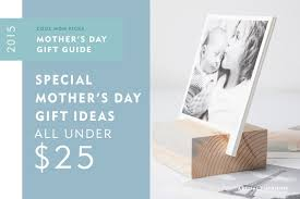 Best Gifts Under 25 by 27 Fabulous Mother U0027s Day Gifts Under 25