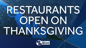 restaurants open on thanksgiving