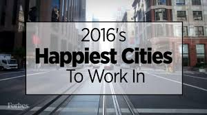 Happiest City In America 2016 U0027s Happiest Cities To Work
