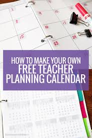 how to make your own free teacher planning calendar
