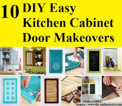 diy kitchen cabinet doors 10 diy easy kitchen cabinet door makeovers home and life tips