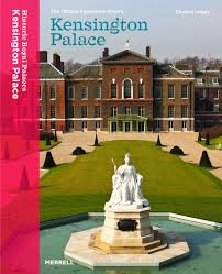 kensington palace the official illustrated history rose issa