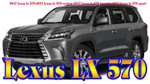 lexus two door for sale 2017 lexus lx 570 2017 lexus lx 570 review 2017 lexus lx 570 for