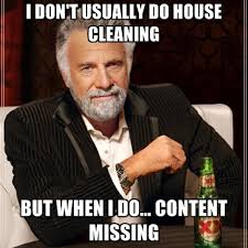 House Cleaning Memes - i don t usually do house cleaning but when i do content missing