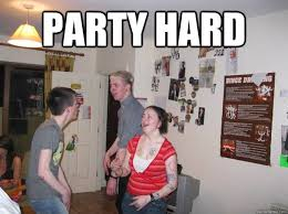 Party Hard Meme - party hard party hard quickmeme