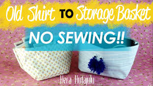 No Sew Project How To - easy diy old tshirt to storage basket no sewing hera