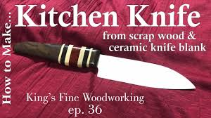 36 how to make a kitchen chef knife from scrap wood and ceramic